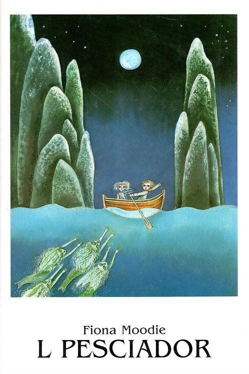 L pesciador, Fiona Moodie
