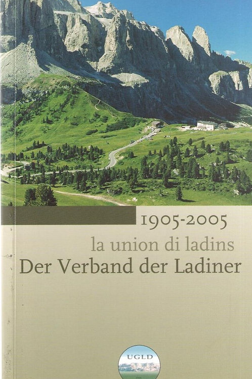 1905-2005 La union di ladins - Der Verband der Ladiner