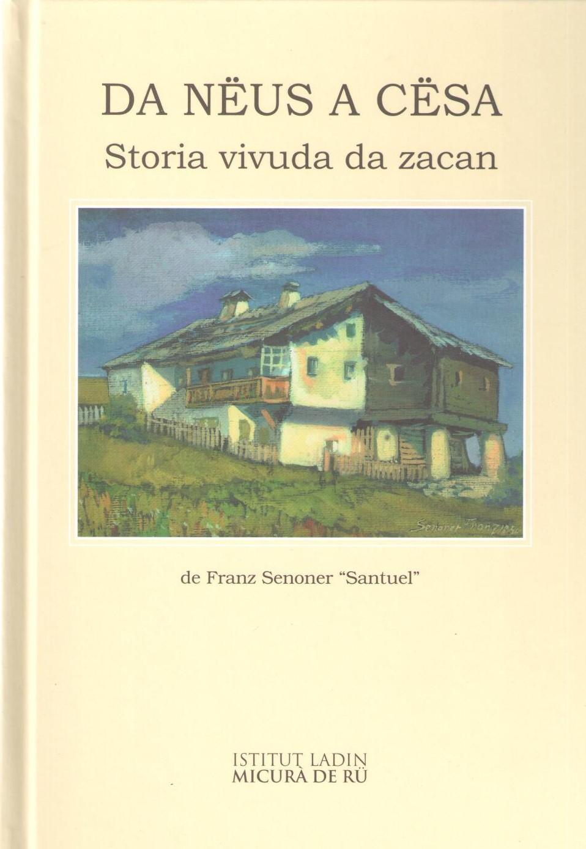 Da_nëus_a_cësa._Storia_vivuda_da_zacan,_Franz_Senoner_Santuel