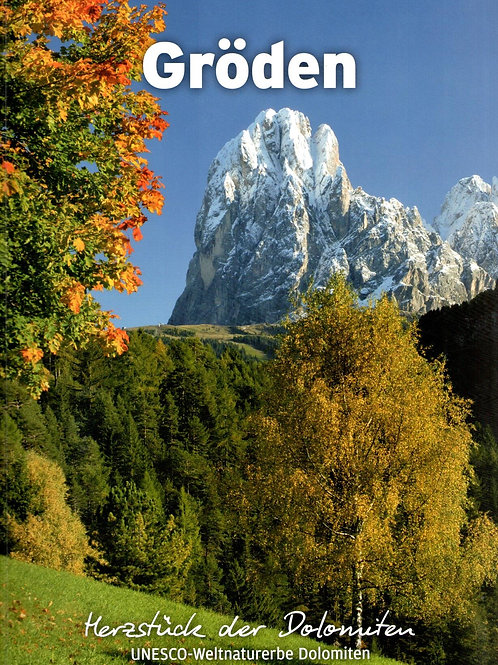 Gröden. Das Herzstück der Dolomiten. UNESCO-Weltnaturerbe Dolomiten