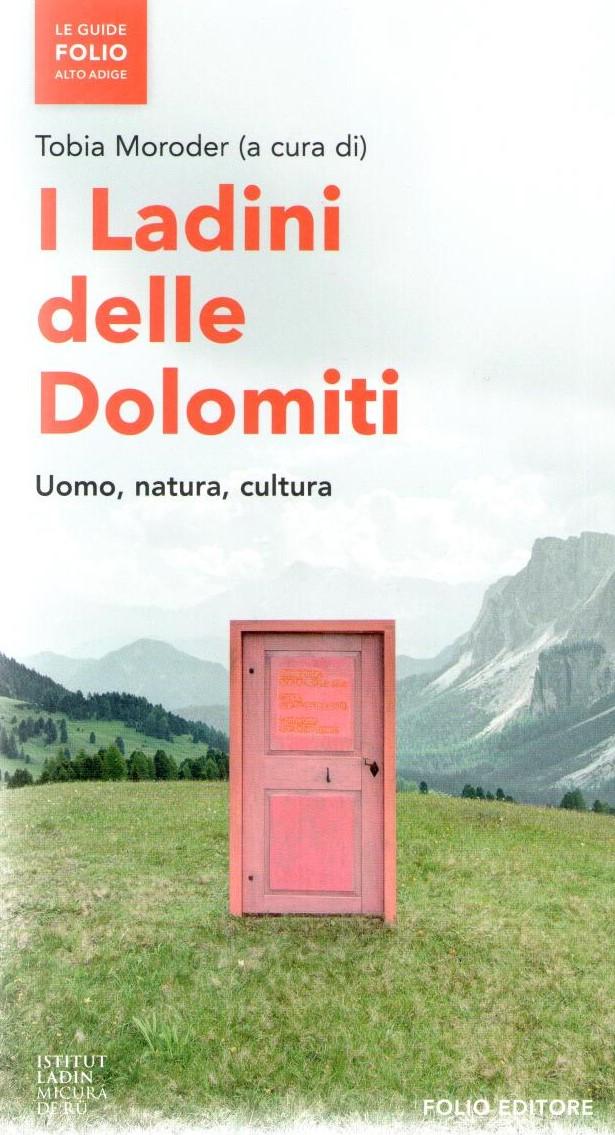 I Ladini delle Dolomiti. Uomo, natura, cultura, Tobia Moroder