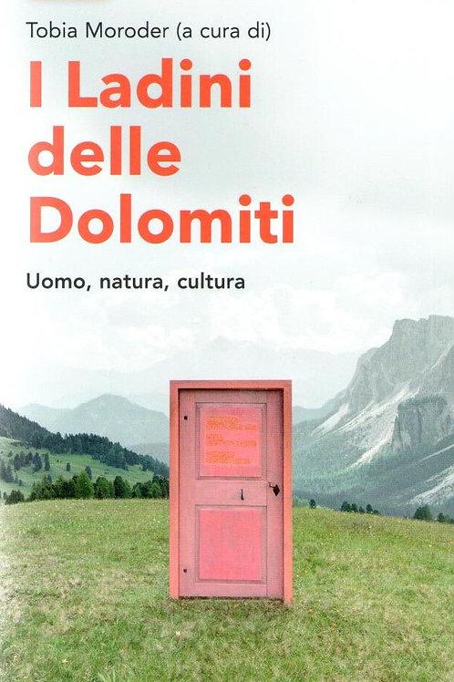 I Ladini delle Dolomiti. Uomo, natura, cultura (a cura di Tobia Moroder)