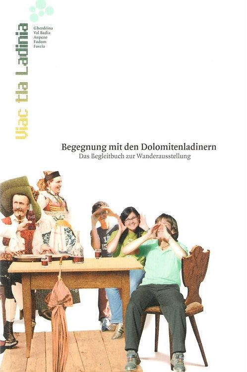 Viac tla Ladinia - Begegnung mit den Dolomitenladinern