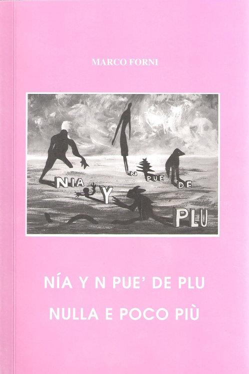 Nía y n pue' de plu - Nulla e poco più (Marco Forni)