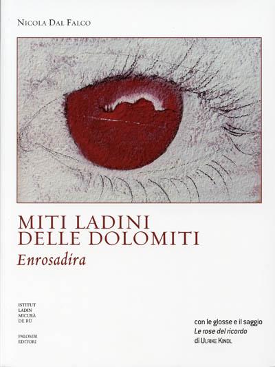 Miti ladini delle Dolomiti. Enrosadira, Nicola Dal Falco
