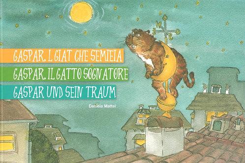 Gaspar, l giat che semieia - Gaspar, il gatto sognatore - Gaspar und sein Traum