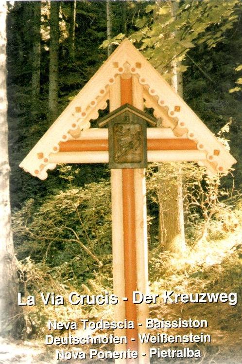 Via Crucis - Der Kreuzweg. Neva Todescia - Baissiston. Deutschnofen -Weißenstein