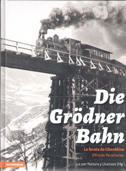 Die_Grödner_Bahn._La_ferata_de_Gherdëina,_Elfriede_Perathoner,_Lia_per_Natura_y_Usanzes