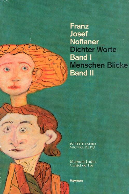 Franz Josef Noflaner. Dichter Worte Band I. Menschen Blicke Band II