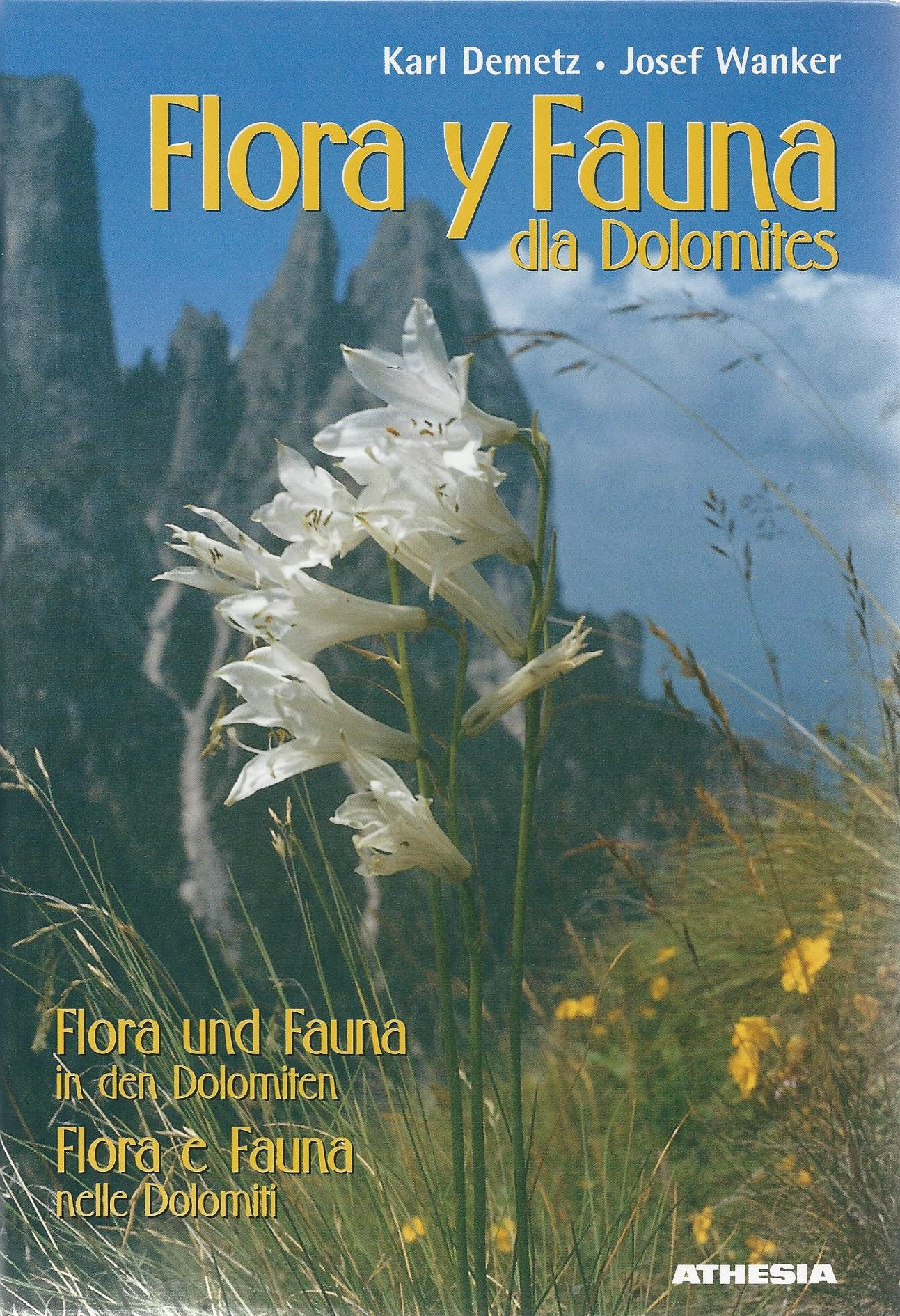 Flora y Fauna dla Dolomites, Karl Demetz, Josef Wanker