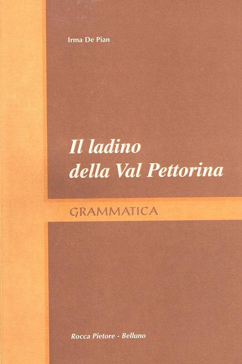 Il ladino della Val Pettorina. Grammatica (Irma De Pian)