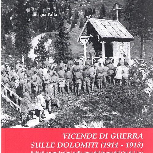 Vicende di guerra sulle Dolomiti 1914-1918 (Luciana Palla)