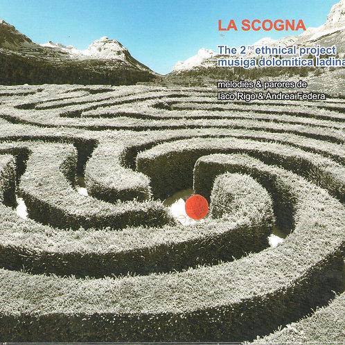 CD Iaco Rigo & Andrea Federa, La scogna