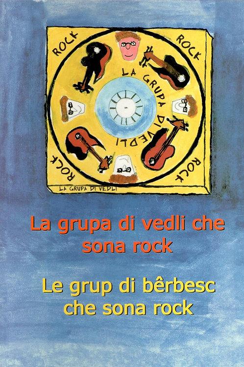La grupa di vedli che sona rock - Le grup di bêrbesc che sona rock
