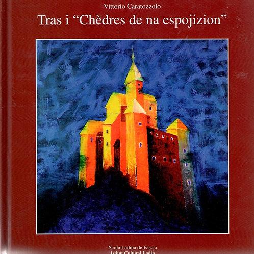 """Tras i """"Chèdres de na espojizion"""" (Vittorio Caratozzolo)"""