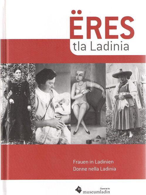 Ëres tla Ladinia - Frauen in Ladinien - Donne nella Ladinia