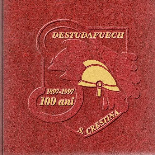 100 ani Destudafuech S. Crestina 1897-1997