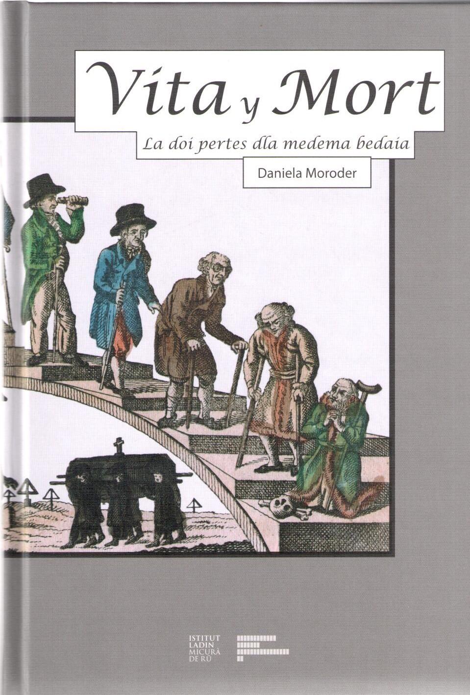 Vita y Mort. La doi pertes dla medema bedaia, Daniela Moroder