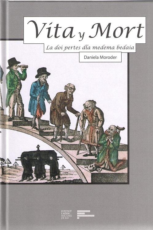 Vita y mort. Doi pertes dla medema bedaia (Daniela Moroder)