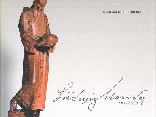 Ludwig Moroder 1879-1963 (Museum de Gherdëina)