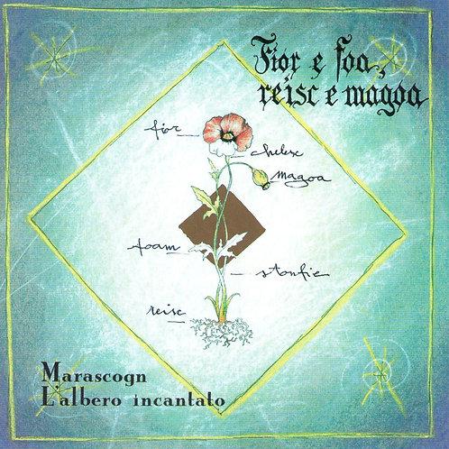 CD Marascogn, L'albero incantato -Fior e foa reisc e magoa