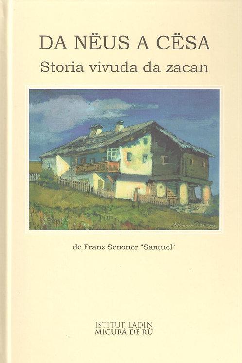 "Da nëus a cësa. Storia vivuda da zacan (Franz Senoner ""Santuel"")"
