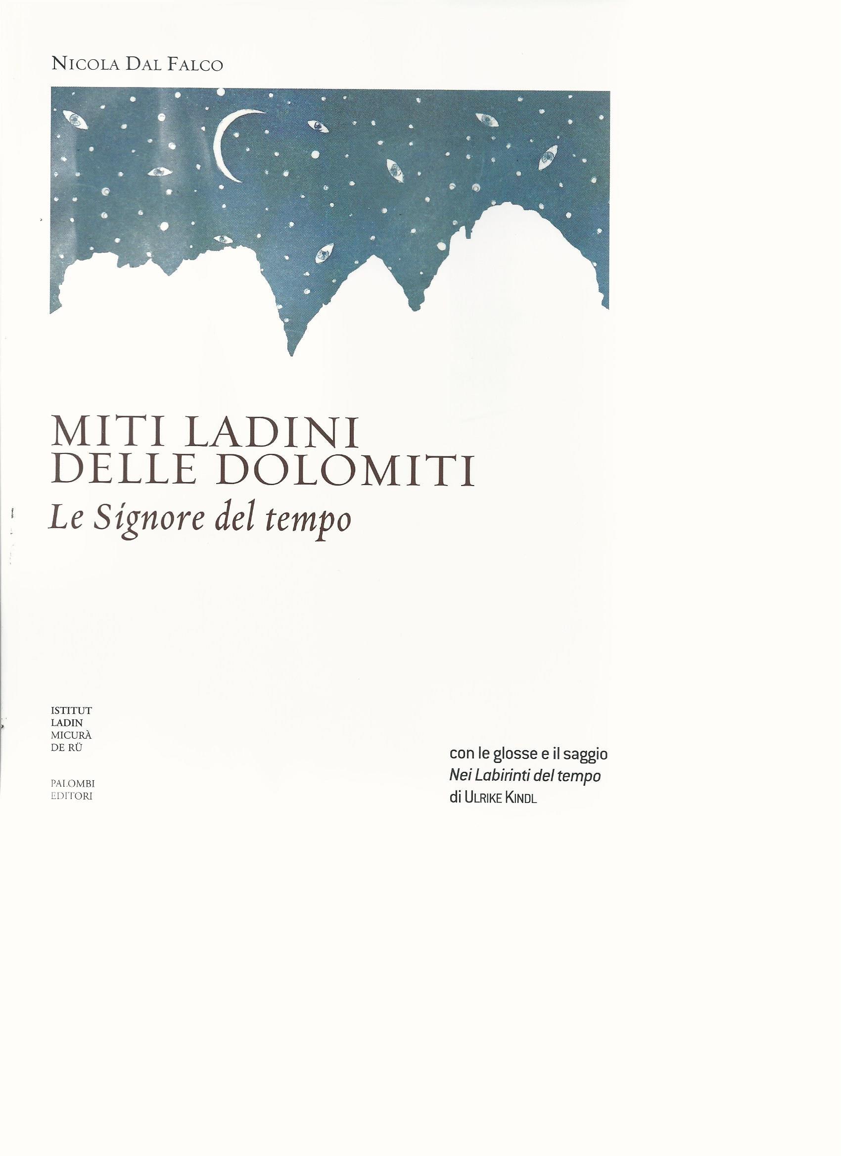 Miti ladini delle Dolomiti. Le Signore del tempo, Nicola Dal Falco