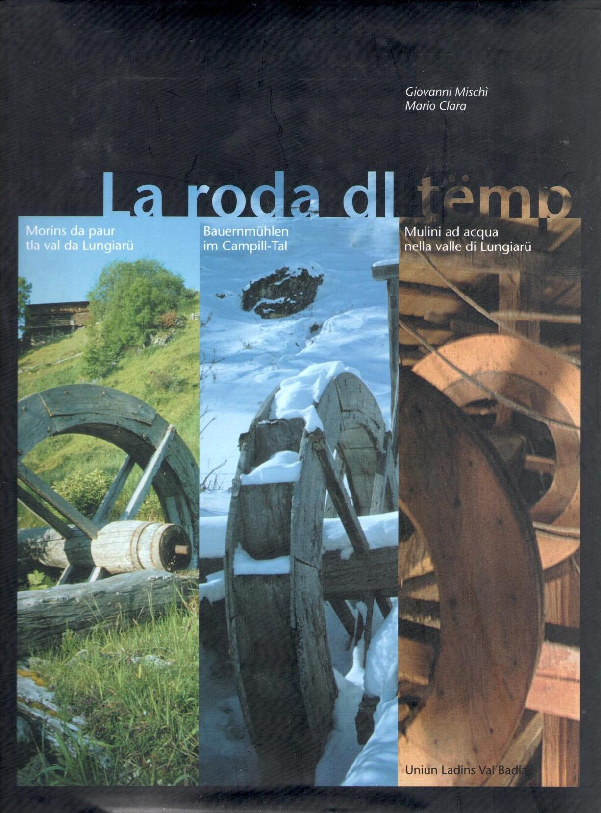 La_roda_dl_tëmp._Morins_da_paur_tla_val_da_Lungiarü,_Giovanni_Mischi_-_Mario_Clara