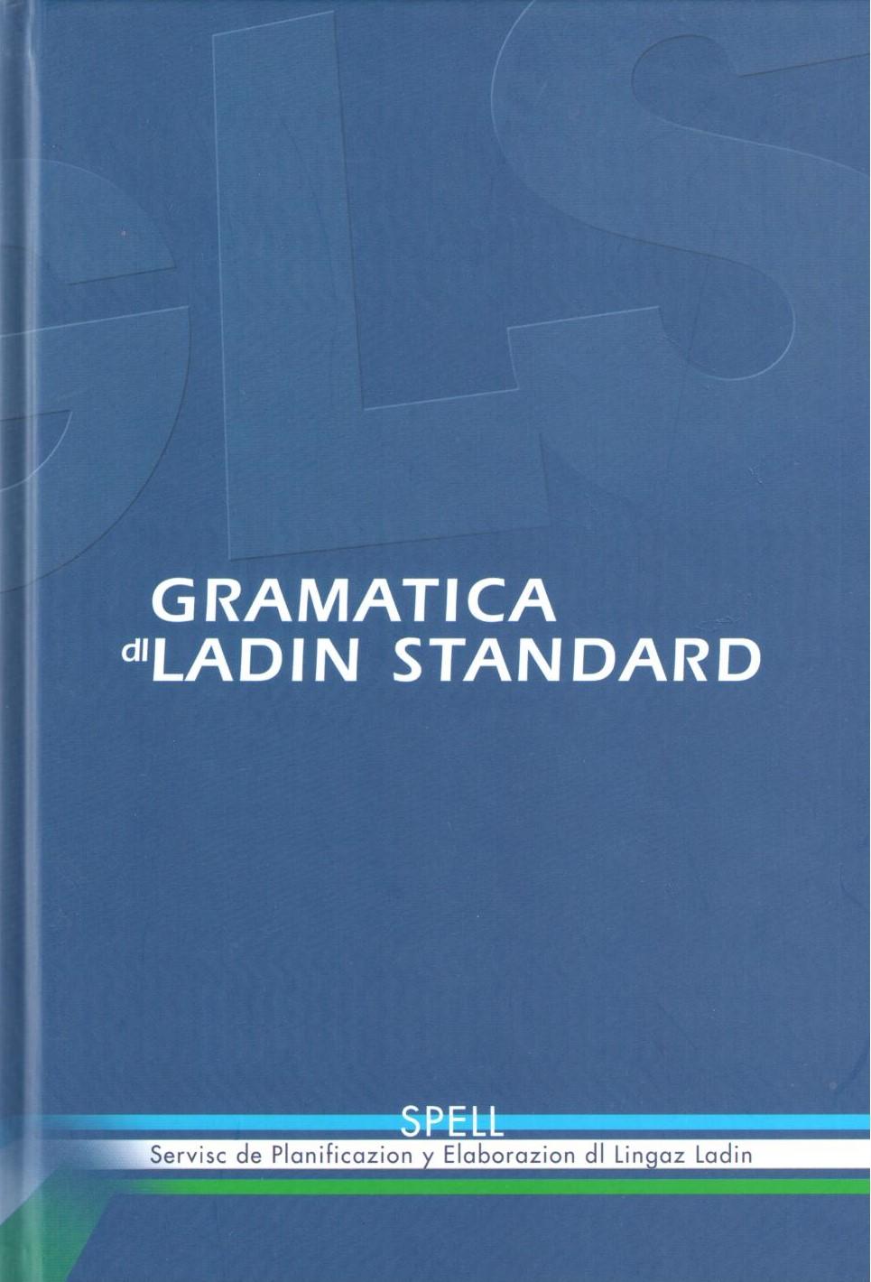 Gramatica dl ladin standard, SPELL, Servisc de Planificazion y Elaborazion dl Lingaz Ladin