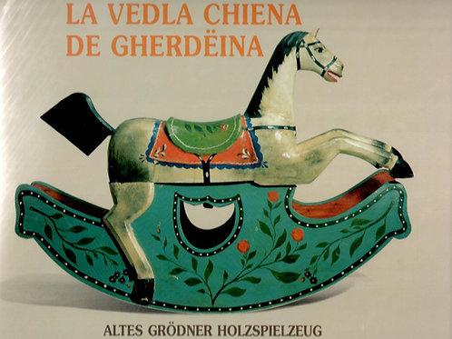 La vedla chiena de Gherdëina - Altes Grödner Holzspielzeug (Rita Stäblein)