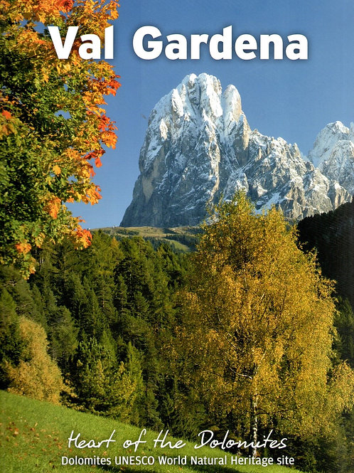 Val Gardena. Heart of the Dolomites.