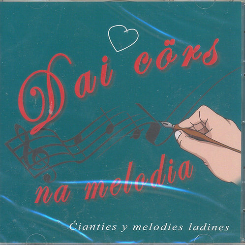 CD Dai cörs na melodia - Cianties y melodies ladines