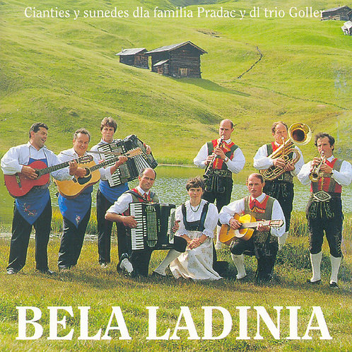 CD Bela Ladinia, Cianties y sunedes dla familia da Pradac y dl Trio Goller