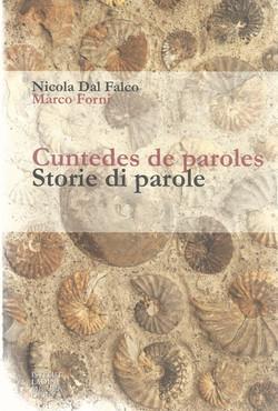 Cuntedes de paroles, Marco Forni, Nicola Dal Falco