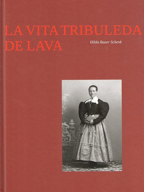 La vita tribuleda de Lava (Hilda Bauer Schenk)
