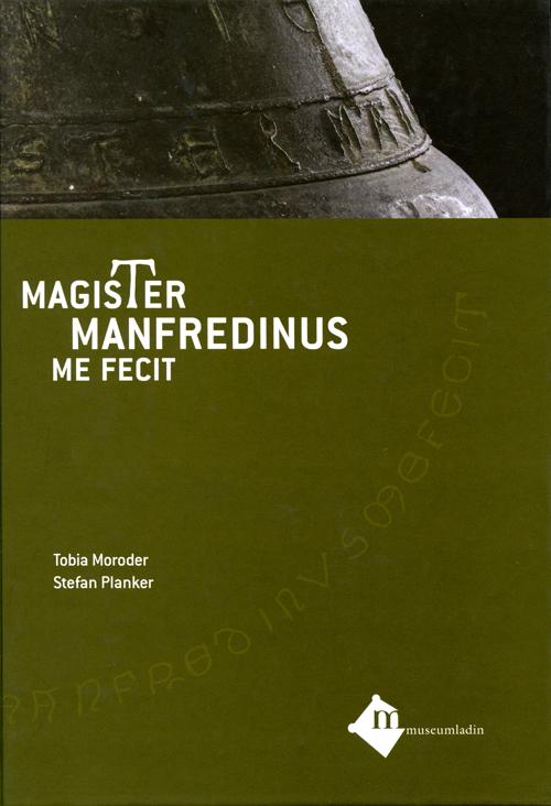 Magister Manfredinus me fecit, Tobia Moroder, Stefan Planker