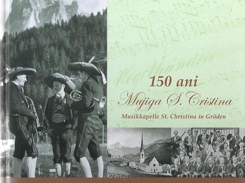 150 ani Mujiga S. Cristina - Musikkapelle St. Christina in Gröden