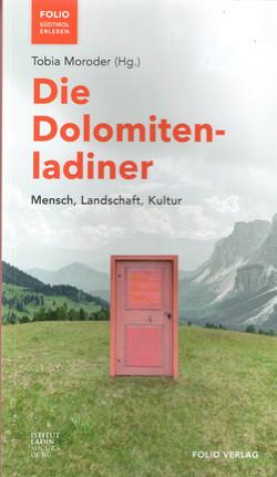 Die Dolomitenladiner. Mensch, Landschaft und Kultur, Tobia Moro