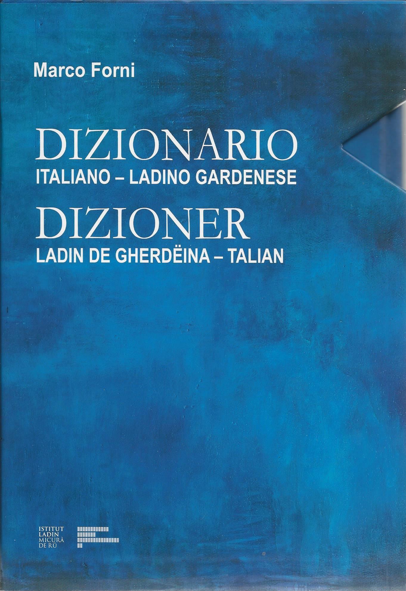 dizioner ladin de Gherdeina - talian, dizionario italiano - ladino gardenese, Marco Forni