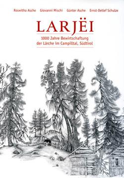 Larjei. 1000 Jahre Bewirtschaftung