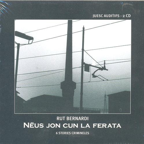 CD Rut Bernardi, Nëus jon cun la ferata