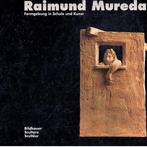Raimund Mureda. Formgebung in Schule und Kunst