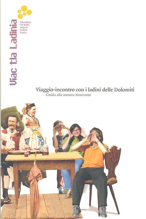 Viac tla Ladinia - Viaggio-incontro con i ladini delle Dolomiti