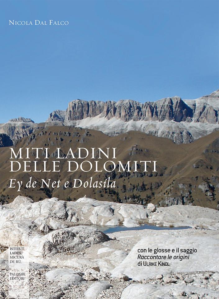 Miti ladini delle Dolomiti. Ey de Net y Dolasila, Nicola Dal Falco