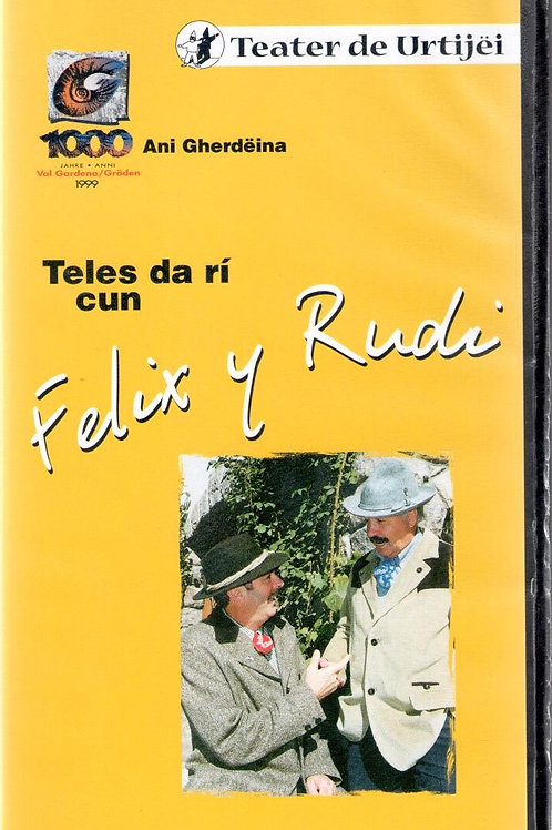 Teles da rì cun Felix y Rudi