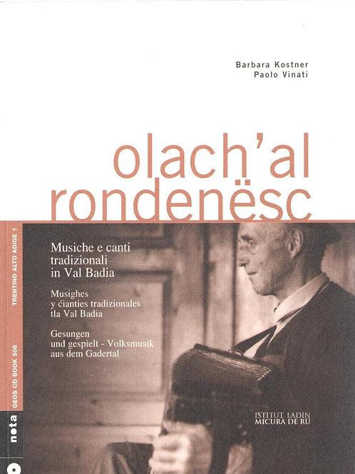 Olach'al rondenësc. Musica e canti tradizionali in Val Badia