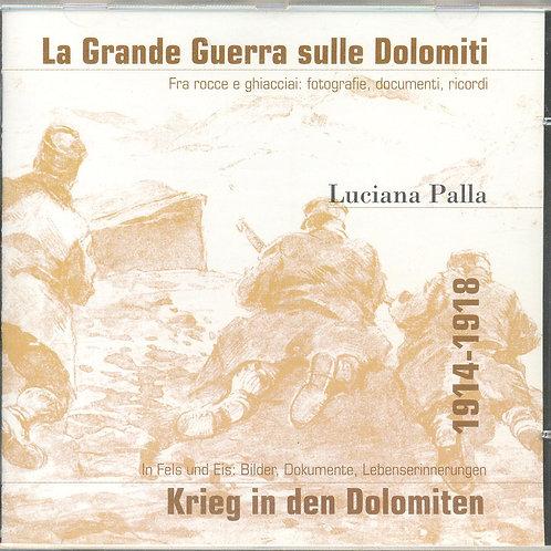 CD Luciana Palla, La Grande Guerra sulle Dolomiti - Krieg in den Dolomite