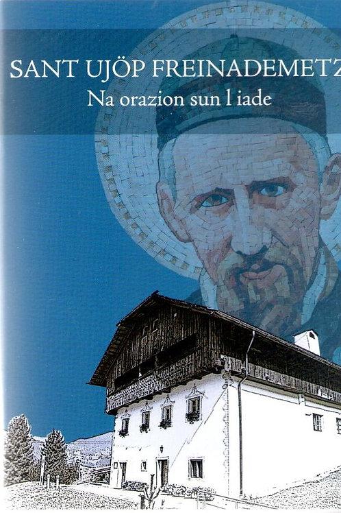 Sant Ujöp Freinademetz. Na orazion sun l iade