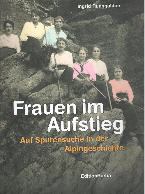 Frauen im Aufstieg. Auf Spurensuche in der Alpingeschichte (Ingrid Runggaldier)