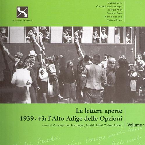 Le lettere aperte 1939-43: l'Alto Adige delle Opzioni, Volume 1